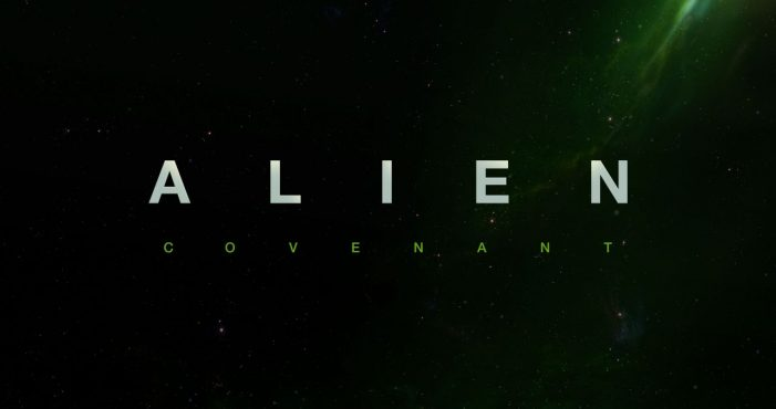Alien: Covenant Title Art Alien Covenant Release Date Changed to August 4, 2017!