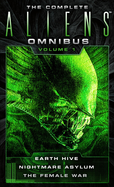 Cover art for The Complete Aliens Omnibus: Volume One, containing Alien: Earth Hive, Nightmare Asylum and Female War. Aliens: Nightmare Asylum Review