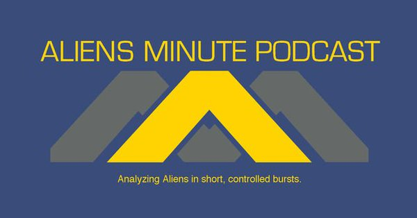 The Aliens Minute Podcast - Analyzing Aliens in Short, Controlled Bursts