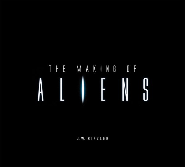 "J.W Rinzler Returns With ""The Making of Aliens""!"
